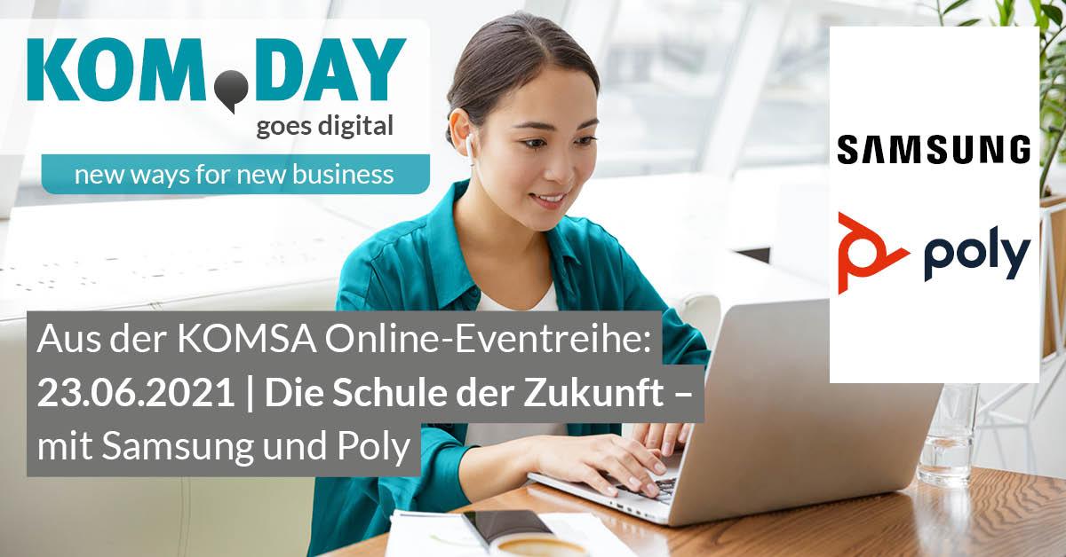 KOM.DAY goes digital - Die Schule der Zukunft mit Samsung & Poly